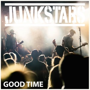 JUNKSTARS - Good Time Cover